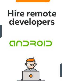 Here you can hire remote developers who are working on Android technology