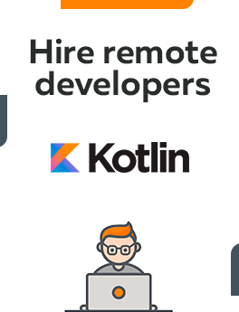 Here you can hire remote developers who are working on Kotlin